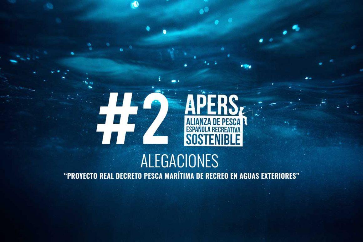 """#2 Alegaciones al """"Proyecto Real Decreto pesca marítima de recreo en aguas exteriores"""" Ministerio de agricultura, pesca y alimentación Secretaria general de pesca Dirección general de pesca sostenible"""